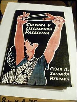 CULTURA Y LITERATURA PALESTINA: CESAR A. SALOMON HERRADA: Amazon.com