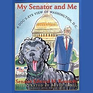 My Senator and Me | [Edward M. Kennedy]