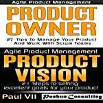 Agile Product Management: Product Owner 27 Tips & Product Vision 21 Steps |  Paul Vii