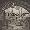 The Efficiency Expert Audiobook by Edgar Rice Burroughs Narrated by Paul Woodson