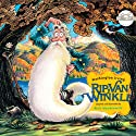 Rip Van Winkle (       UNABRIDGED) by Rabbit Ears Entertainment Narrated by Anjelica Huston