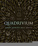 img - for Quadrivium: The Four Classical Liberal Arts of Number, Geometry, Music, & Cosmology (Wooden Books) [Hardcover] [2010] (Author) Miranda Lundy, Anthony Ashton, Dr. Jason Martineau, Daud Sutton, John Martineau book / textbook / text book