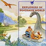 Explorers in Dinosaur World | Geoffrey T. Williams