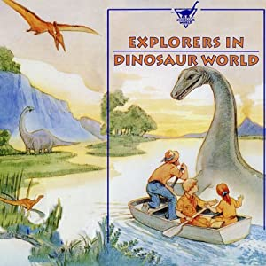 Explorers in Dinosaur World | [Geoffrey T. Williams]