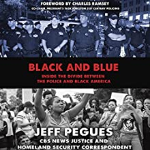 Black and Blue: Inside the Divide Between the Police and Black America Audiobook by Jeff Pegues Narrated by Jeff Pegues