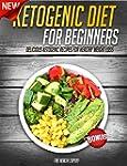 Ketogenic Diet: Ketogenic Diet For Be...