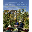 Greening Cities, Growing Communities (Land and Community Design Case Studies)