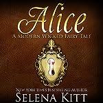 Alice: A BDSM Fairy Tale: Modern Wicked Fairy Tales   Selena Kitt
