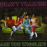 Are You Wigglin by GRAVY TRAIN (2005-07-12)