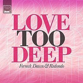 Love Too Deep (Club Edit)