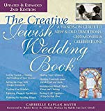img - for The Creative Jewish Wedding Book: A Hands-On Guide to New & Old Traditions, Ceremonies & Celebrations book / textbook / text book