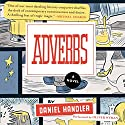Adverbs: A Novel Audiobook by Daniel Handler Narrated by Oliver Wyman