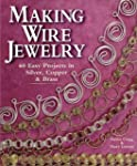 Making Wire Jewelry: 60 Easy Projects...