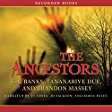 The Ancestors (       UNABRIDGED) by Brandon Massey, Tananarive Due, T. A. Banks Narrated by J. D. Jackson, Tye Jones, Robin Miles