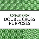 Double Cross Purposes | Ronald Knox