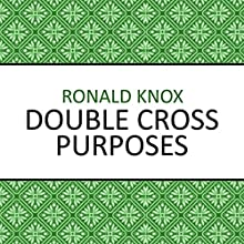 Double Cross Purposes Audiobook by Ronald Knox Narrated by Barnaby Edwards