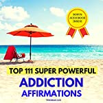 Top 111 Super Powerful Addiction Affirmations | Thomas Lee