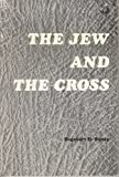 Jew and the Cross (0806501111) by Runes, Dagobert D.