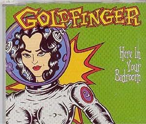 goldfinger here in your bedroom music