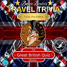 Brian Brain's Travel Trivia: The Great British Quiz, Volume I (       UNABRIDGED) by Russell Webster Narrated by Brian Brain
