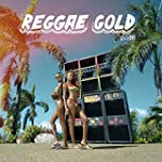Reggae Gold 2016 [Explicit]