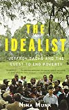 img - for The Idealist: Jeffrey Sachs and the Quest to End Poverty book / textbook / text book