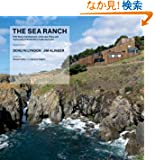 The Sea Ranch: Fifty Years of Architecture, Landscape, and Placemaking on the Northern California Coast