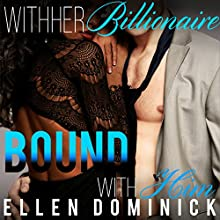 Bound with Him: With Her Billionaire, Book 4 (       UNABRIDGED) by Ellen Dominick Narrated by Bailey Varness