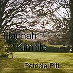 Hannah Kimble | Patricia Pitt