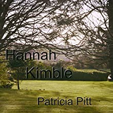 Hannah Kimble Audiobook by Patricia Pitt Narrated by Janine Cooper-Marshall