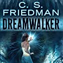 Dreamwalker: Book One of The Dreamwalker Chronicles (       UNABRIDGED) by C.S. Friedman Narrated by Eevin Hartsough