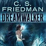 Dreamwalker: Book One of The Dreamwalker Chronicles   C.S. Friedman