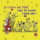 Je n'aime pas Noël, mais en musique j'aime bien ! © Amazon