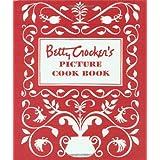Betty Crocker's Picture Cook Book ~ Betty Crocker