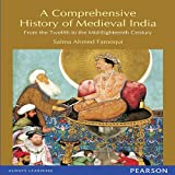 A Comprehensive History of Medieval India from Twelfth to the Mid Eighteenth Century