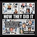 How They Did It: Real-World Advice from Today's Most Successful Entrepreneurs (       UNABRIDGED) by Robert Jordan Narrated by Robert Jordan