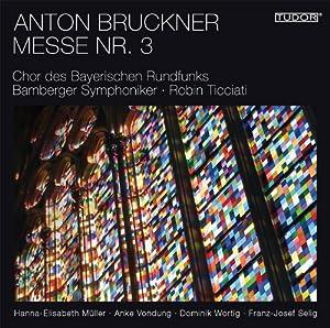 Anton Bruckner: Mass No. 3 in F minor