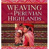 Weaving in the Peruvian Highlands ~ Nilda Callanaupa Alvarez