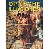 """Optische Illusionen: Sie werden Ihren Augen nicht trauenvon """"Al Seckel"""""""