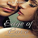 Edge of Love: Forever and Always #3 | E.L. Todd,John Solo