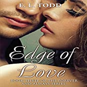 Edge of Love: Forever and Always #3 | E.L. Todd, John Solo
