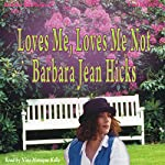 Loves Me, Loves Me Not | Barbara Jean Hicks