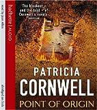 Point Of Origin (Scarpetta Novels) Patricia Cornwell