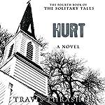 Hurt: Solitary Tales Series, Book 4 | Travis Thrasher