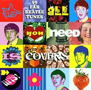 All You Need Is Covers: The Songs of the Beatles