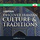 Learn Persian: Discover Iranian Culture & Traditions Vortrag von  Innovative Language Learning LLC Gesprochen von:  PersianPod101.com