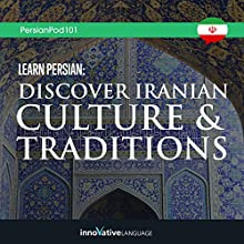 Learn Persian: Discover Iranian Culture & Traditions Lecture Auteur(s) :  Innovative Language Learning LLC Narrateur(s) :  PersianPod101.com