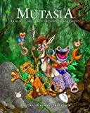 Mutasia: The Land of Illogical and Utterly Impossible Critters (057807222X) by Rob Broadhurst