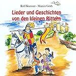 Lieder und Geschichten von den kleinen Rittern | Rolf Krenzer,Martin Göth