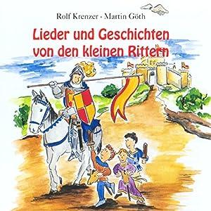 Lieder und Geschichten von den kleinen Rittern Hörbuch